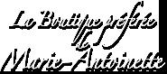 La boutique préférée de Marie Antoinette